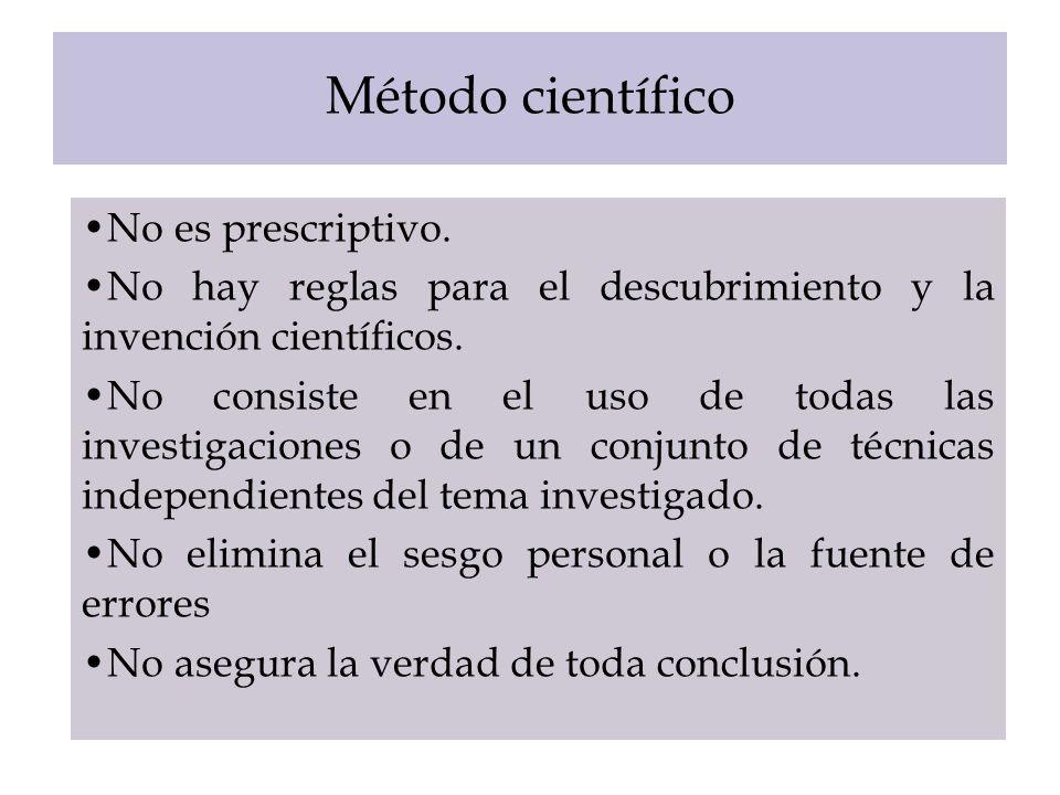 Método científico No es prescriptivo.