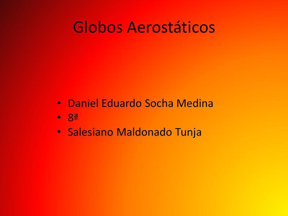 Globos Aerostáticos Daniel Eduardo Socha Medina 8ª