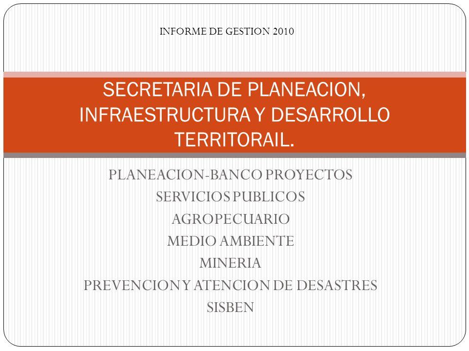 SECRETARIA DE PLANEACION, INFRAESTRUCTURA Y DESARROLLO TERRITORAIL.