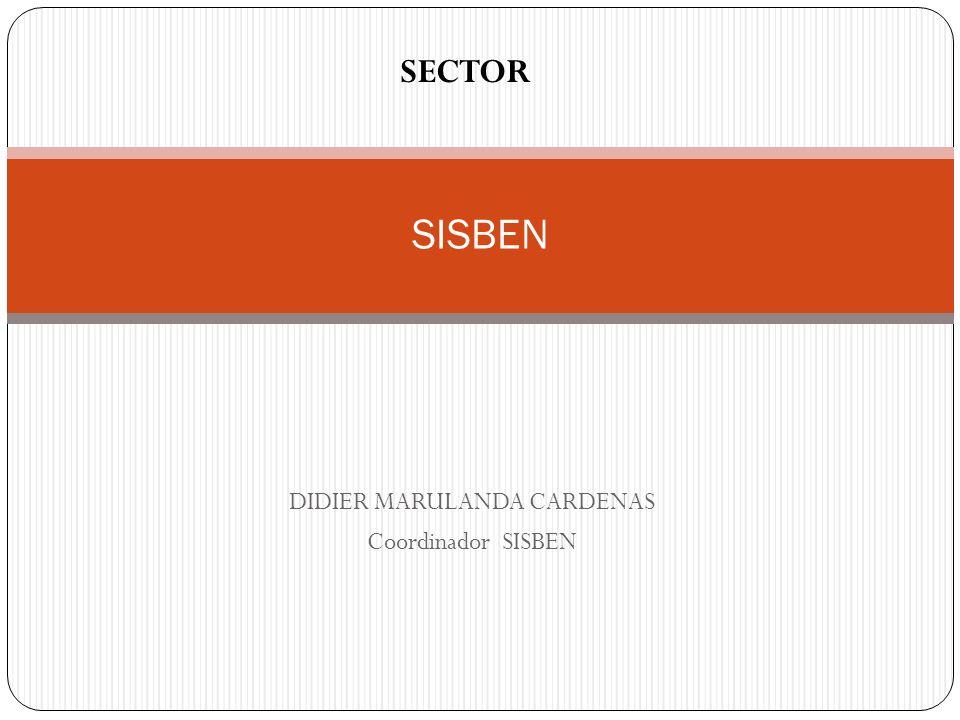 DIDIER MARULANDA CARDENAS Coordinador SISBEN