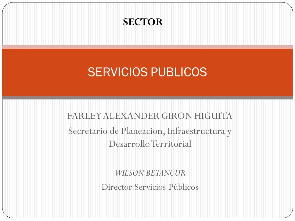 SERVICIOS PUBLICOS SECTOR FARLEY ALEXANDER GIRON HIGUITA