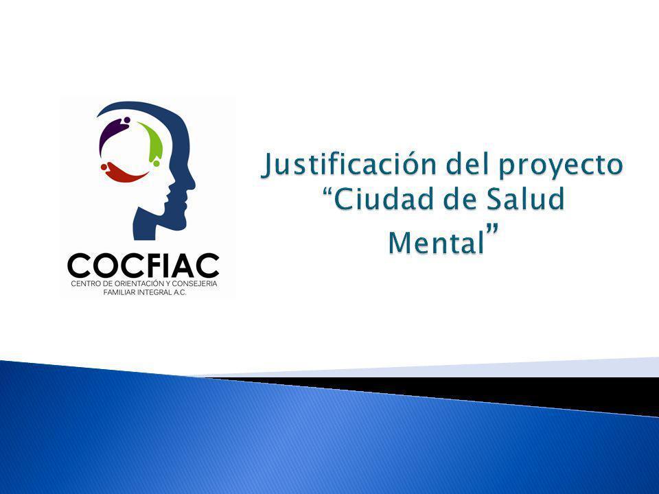Justificación del proyecto Ciudad de Salud Mental