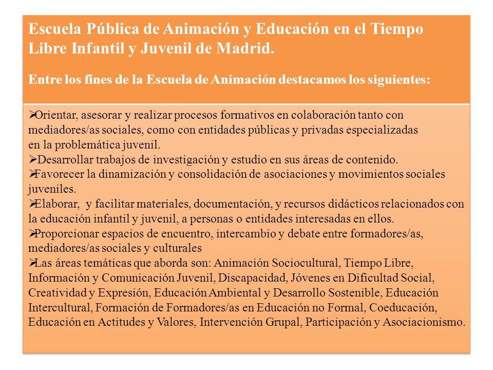 Escuela Pública de Animación y Educación en el Tiempo Libre Infantil y Juvenil de Madrid.