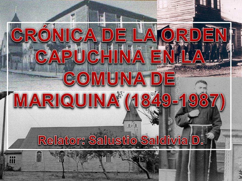 CRÓNICA DE LA ORDEN CAPUCHINA EN LA COMUNA DE MARIQUINA (1849-1987)