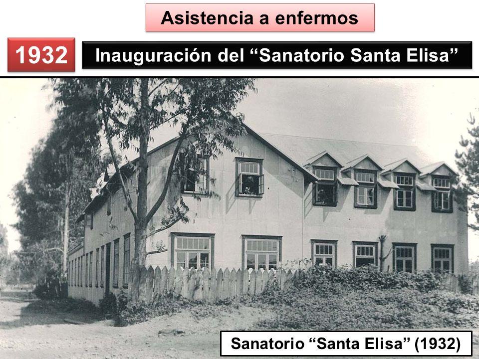 1932 Asistencia a enfermos Inauguración del Sanatorio Santa Elisa