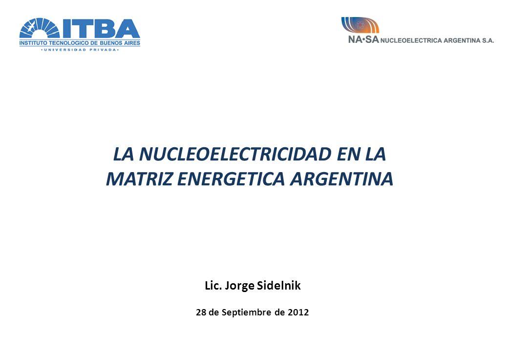 LA NUCLEOELECTRICIDAD EN LA MATRIZ ENERGETICA ARGENTINA