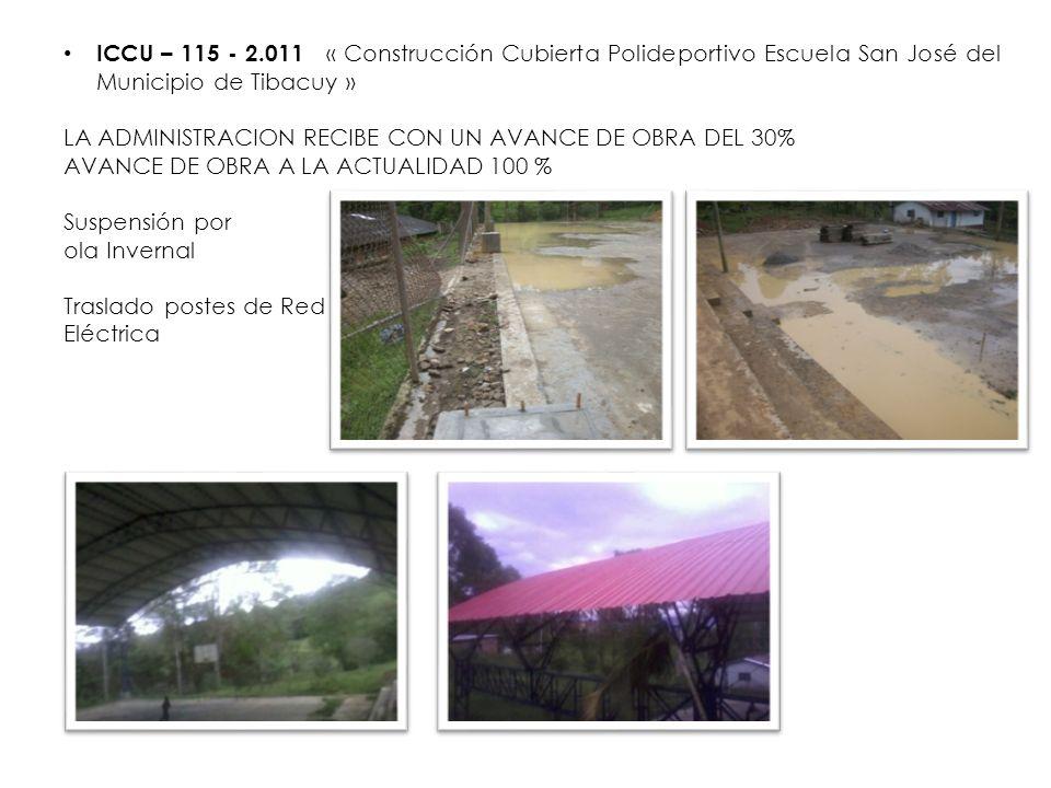 ICCU – 115 - 2.011 « Construcción Cubierta Polideportivo Escuela San José del Municipio de Tibacuy »