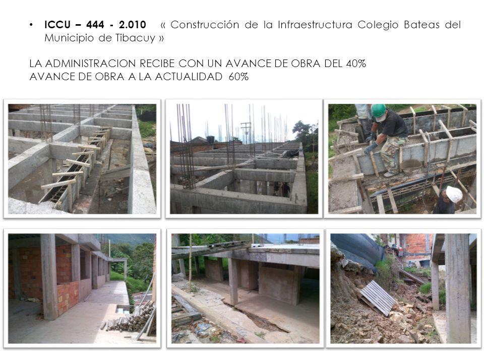 ICCU – 444 - 2.010 « Construcción de la Infraestructura Colegio Bateas del Municipio de Tibacuy »