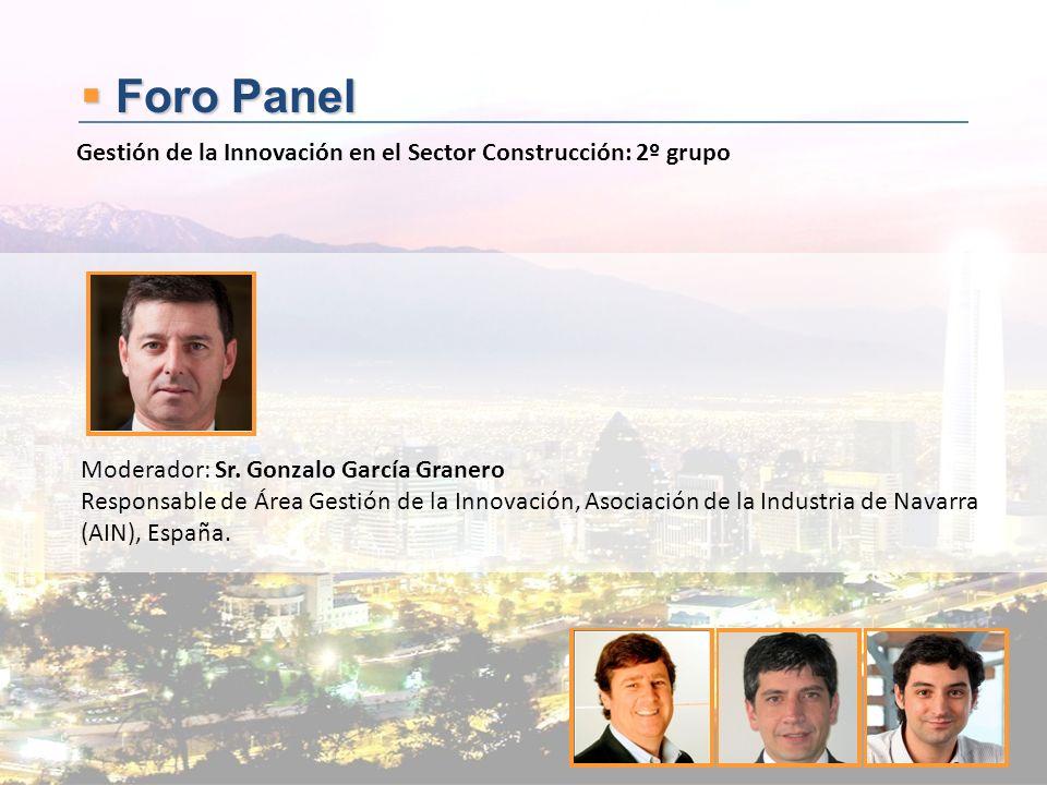 Foro Panel Gestión de la Innovación en el Sector Construcción: 2º grupo. Moderador: Sr. Gonzalo García Granero.