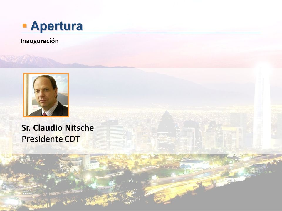 Apertura Inauguración Sr. Claudio Nitsche Presidente CDT