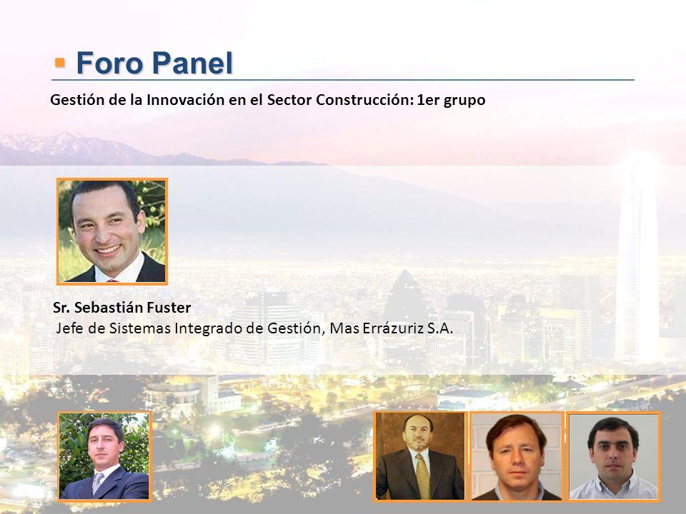 Foro Panel Gestión de la Innovación en el Sector Construcción: 1er grupo. Sr. Sebastián Fuster.