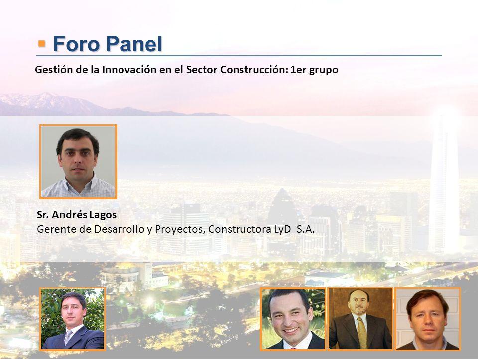 Foro Panel Gestión de la Innovación en el Sector Construcción: 1er grupo. Sr. Andrés Lagos.