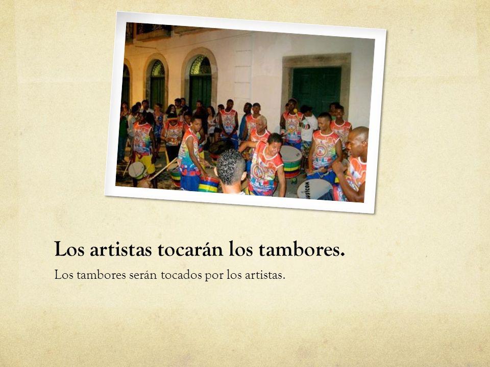 Los artistas tocarán los tambores.