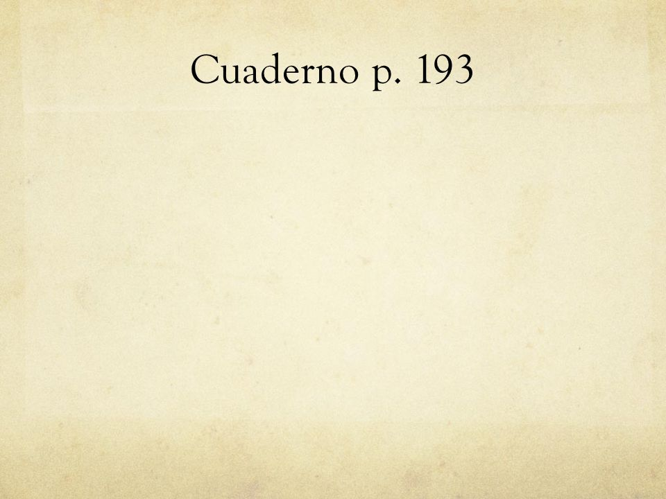 Cuaderno p. 193