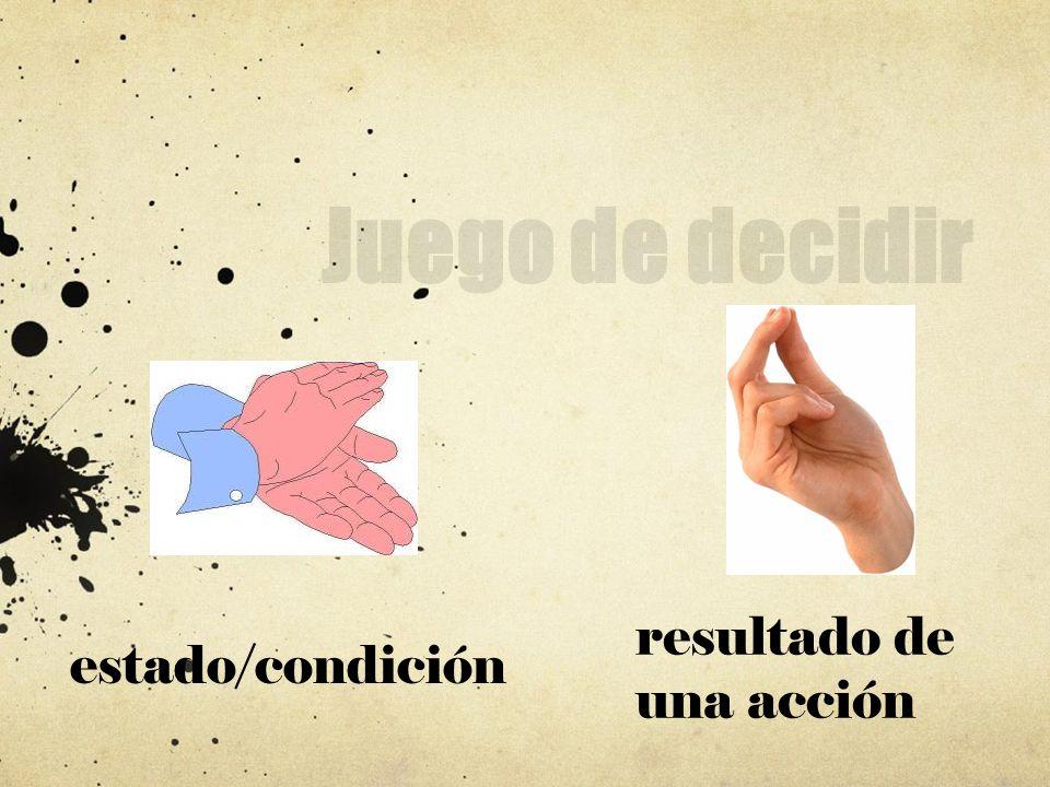 Juego de decidir estado/condición resultado de una acción