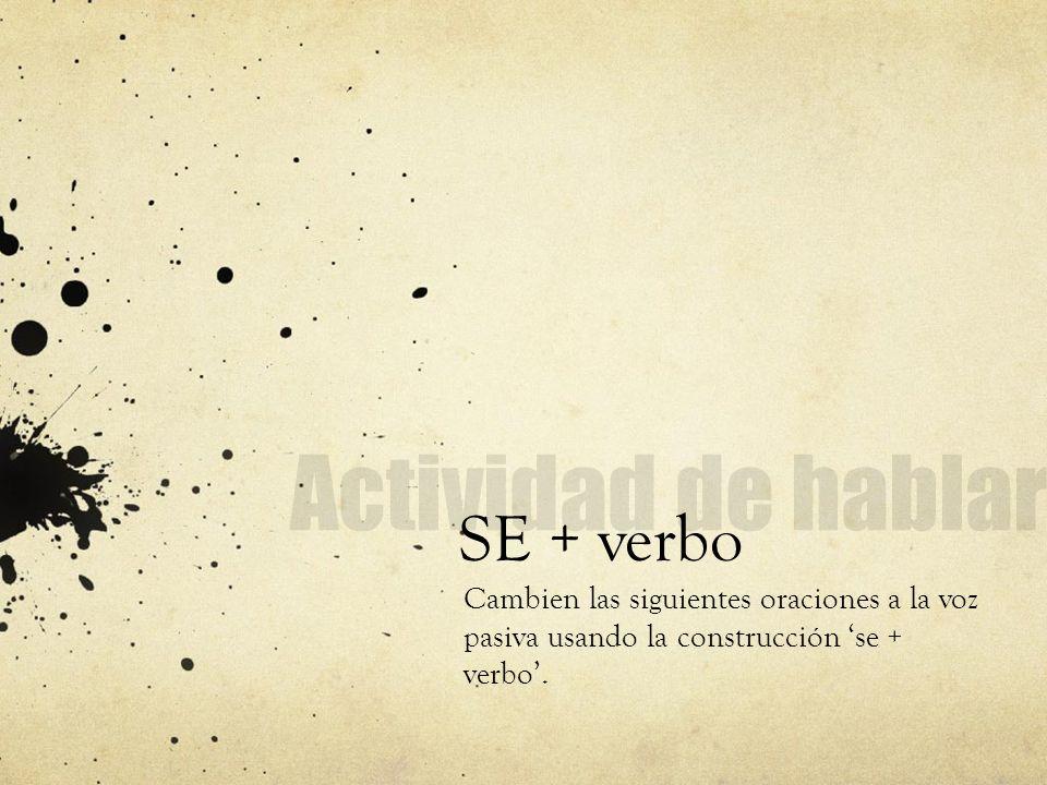 Actividad de hablar SE + verbo