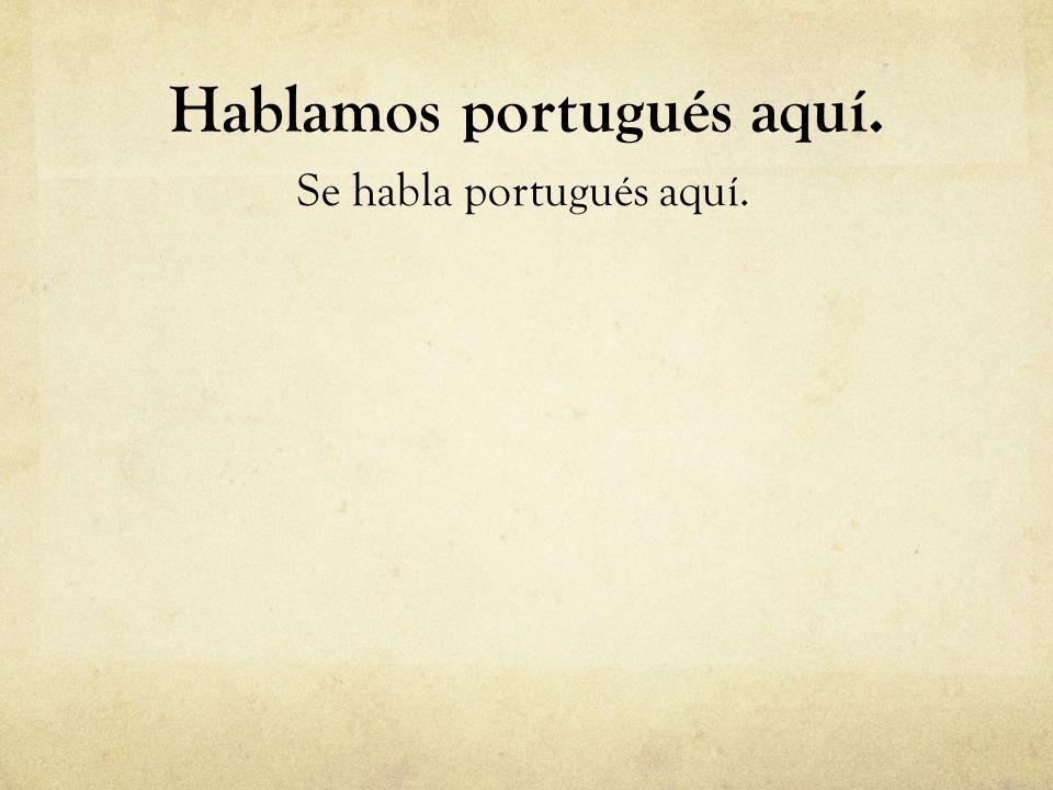 Hablamos portugués aquí.