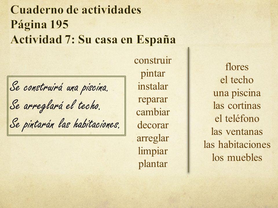 Cuaderno de actividades Página 195 Actividad 7: Su casa en España
