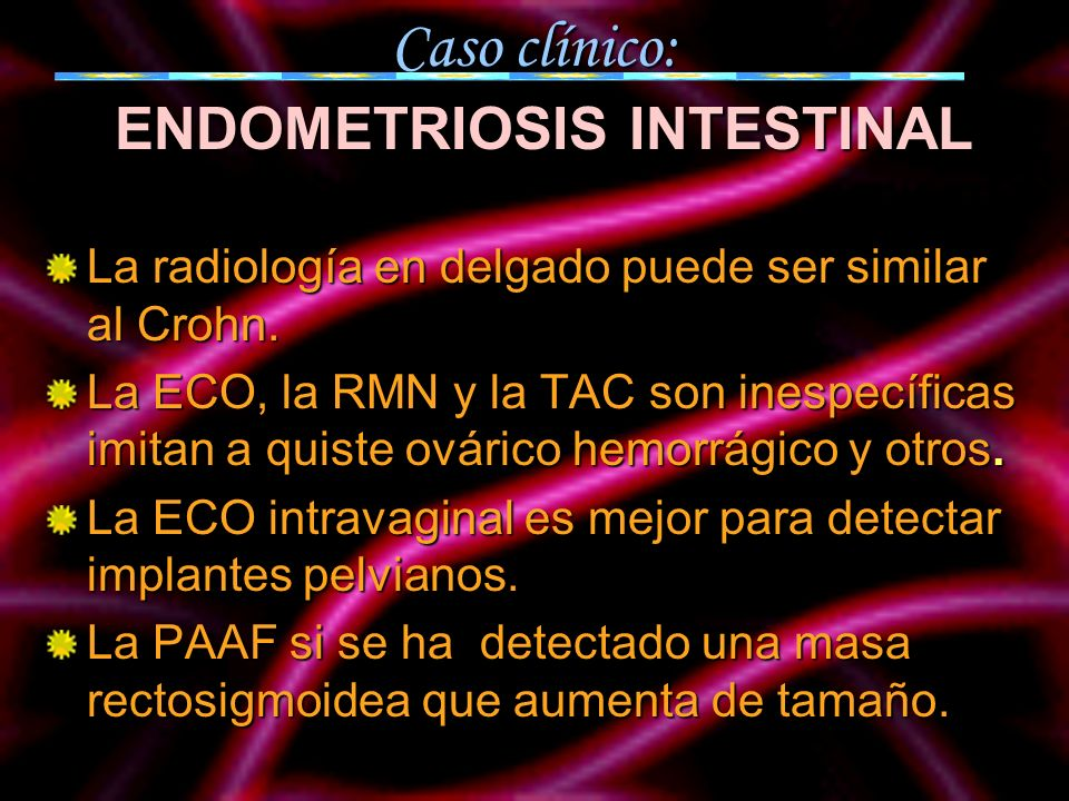 Caso clínico: ENDOMETRIOSIS INTESTINAL