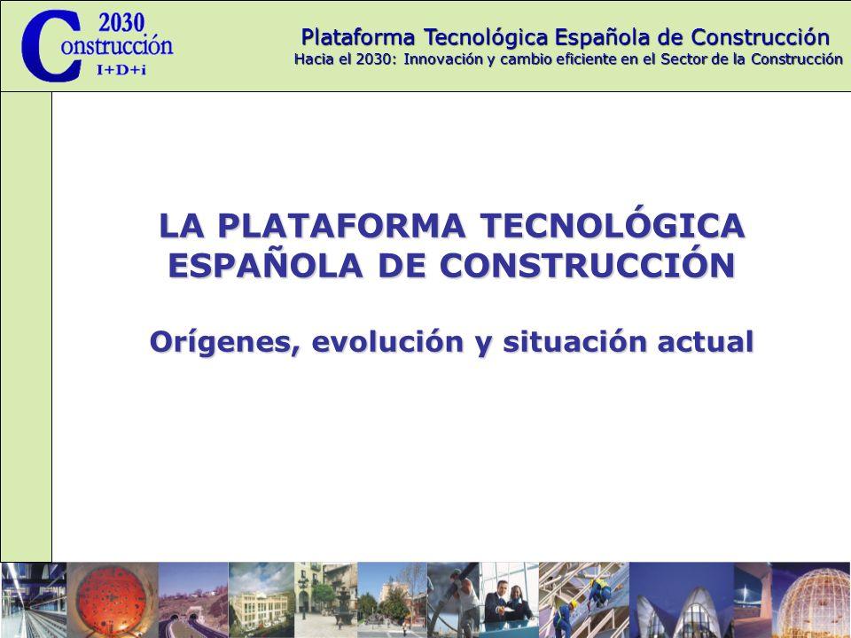 LA PLATAFORMA TECNOLÓGICA ESPAÑOLA DE CONSTRUCCIÓN