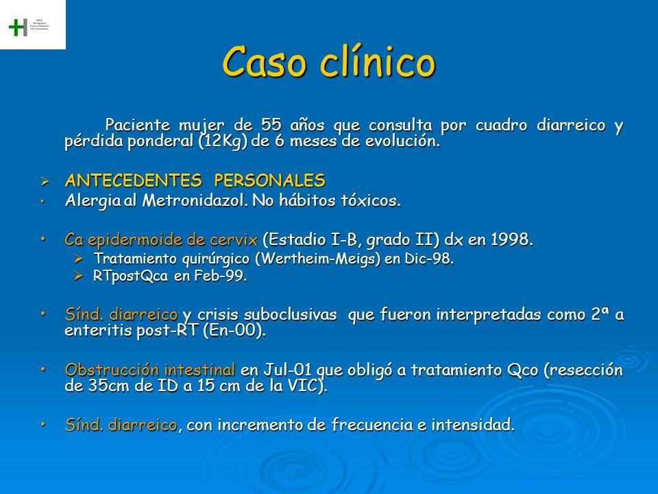 Caso clínico Paciente mujer de 55 años que consulta por cuadro diarreico y pérdida ponderal (12Kg) de 6 meses de evolución.