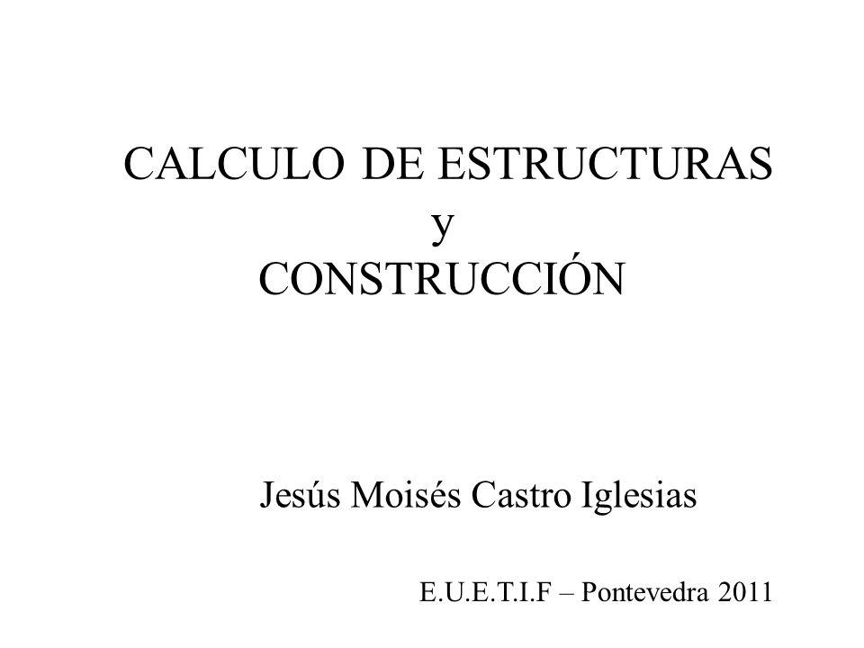 CALCULO DE ESTRUCTURAS y CONSTRUCCIÓN