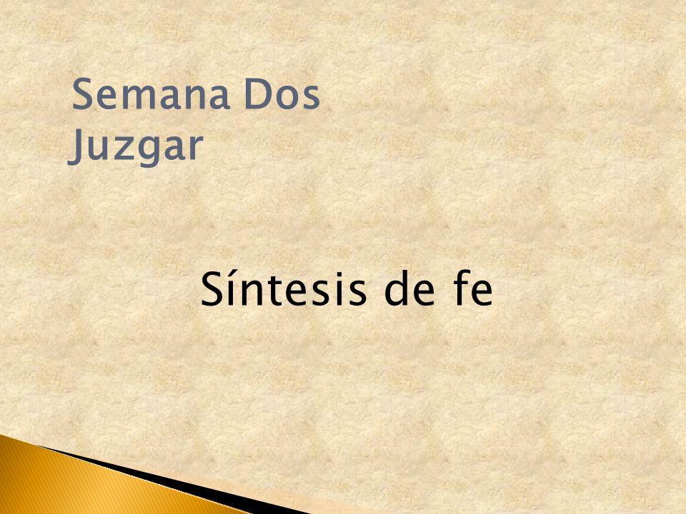 Semana Dos Juzgar Síntesis de fe