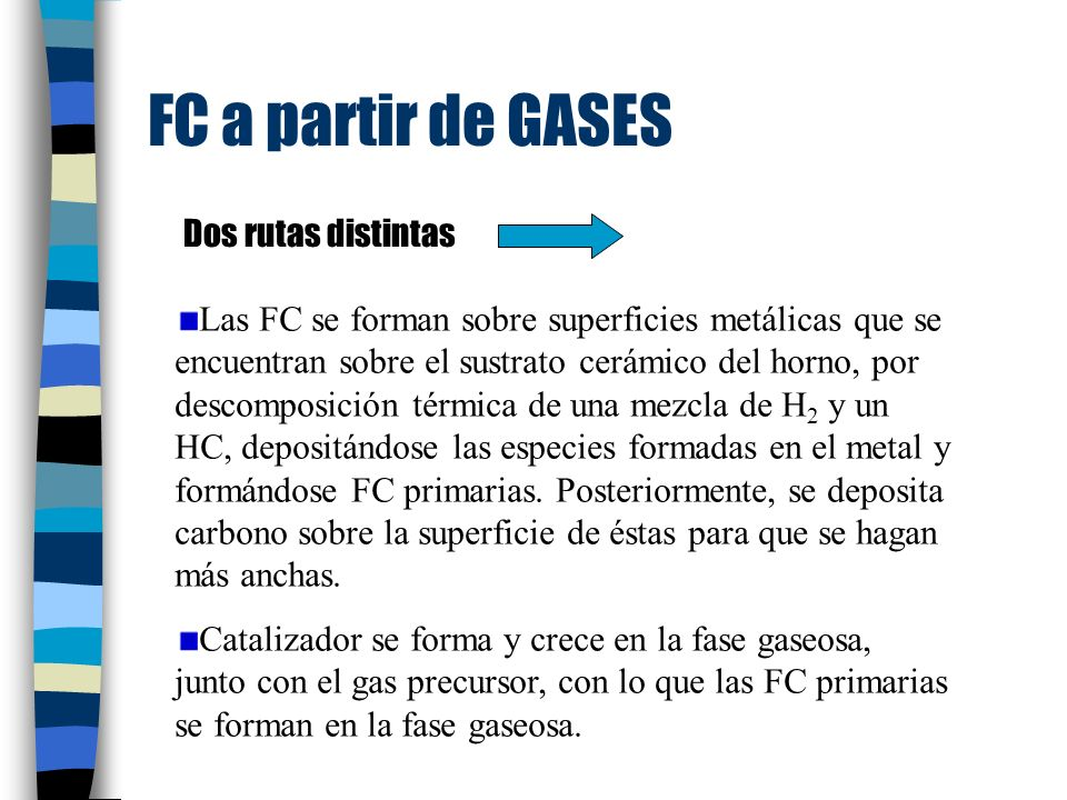 FC a partir de GASES Dos rutas distintas