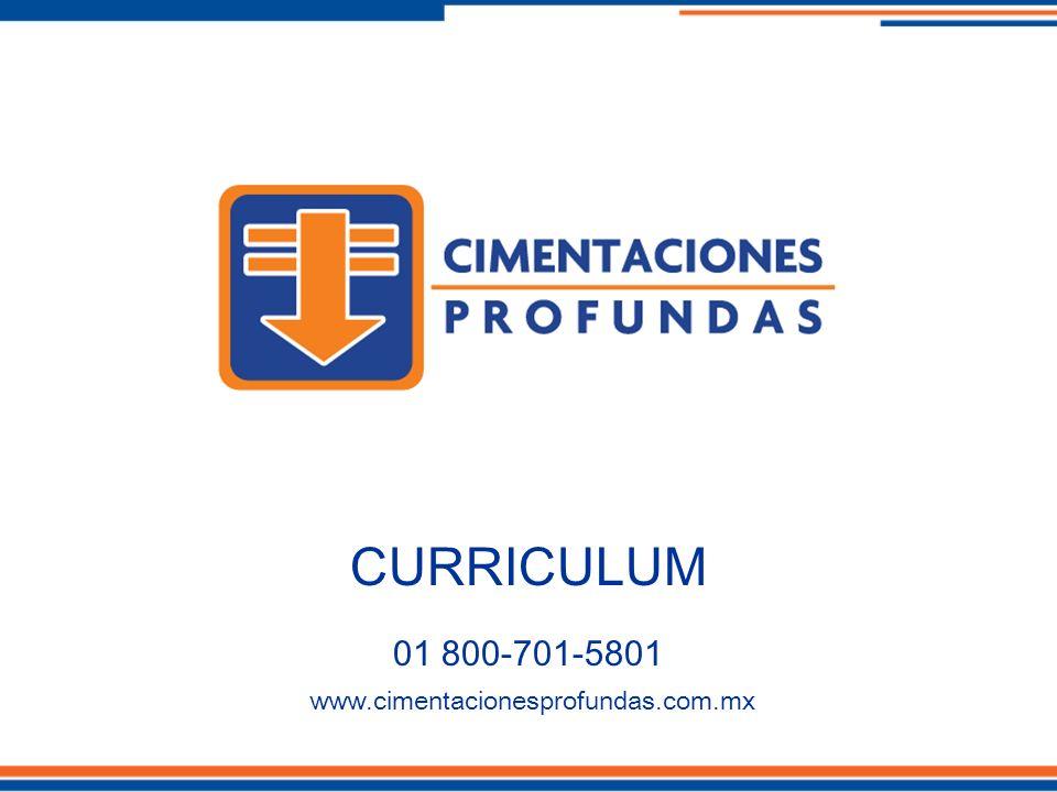 CURRICULUM 01 800-701-5801 www.cimentacionesprofundas.com.mx