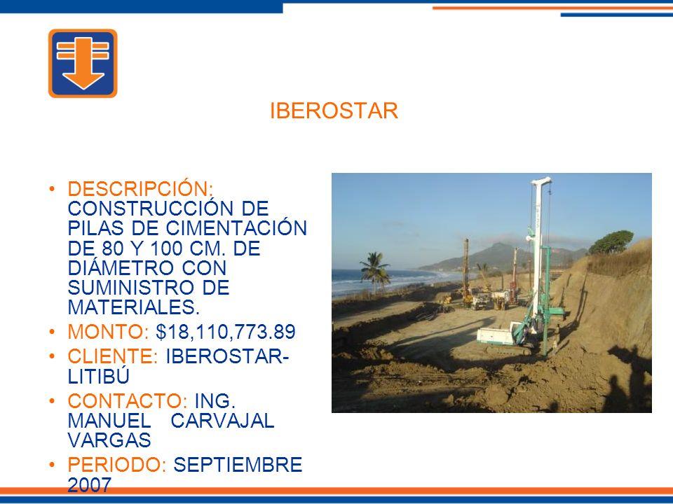 IBEROSTAR DESCRIPCIÓN: CONSTRUCCIÓN DE PILAS DE CIMENTACIÓN DE 80 Y 100 CM. DE DIÁMETRO CON SUMINISTRO DE MATERIALES.