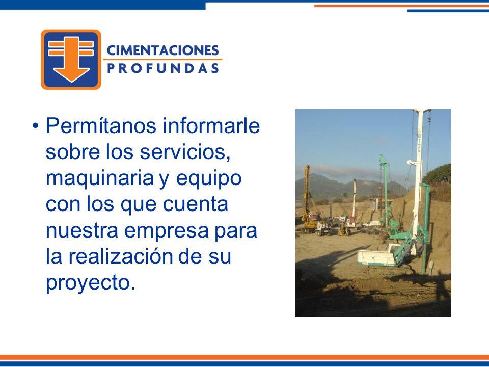 Permítanos informarle sobre los servicios, maquinaria y equipo con los que cuenta nuestra empresa para la realización de su proyecto.