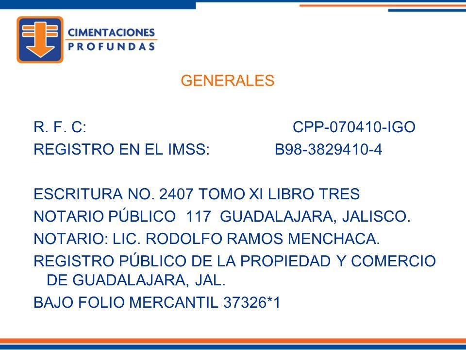 GENERALES R. F. C: CPP-070410-IGO. REGISTRO EN EL IMSS: B98-3829410-4.