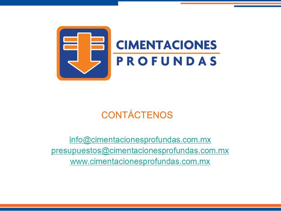 CONTÁCTENOS info@cimentacionesprofundas.com.mx