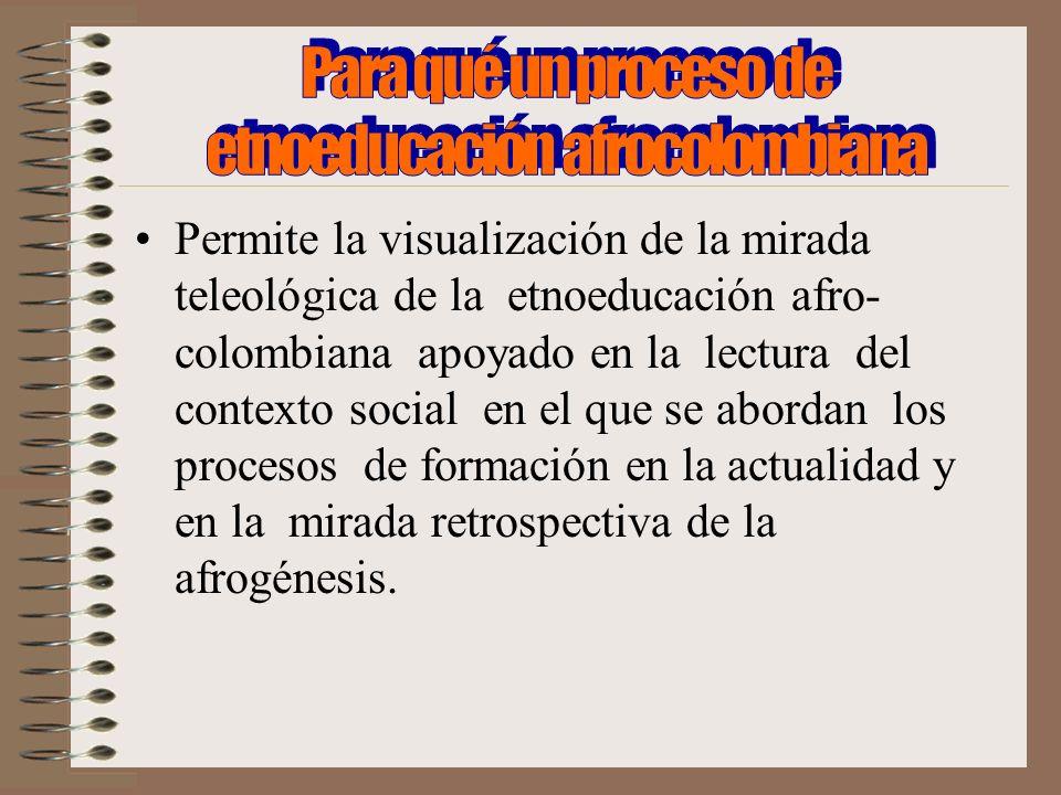 Para qué un proceso de etnoeducación afrocolombiana
