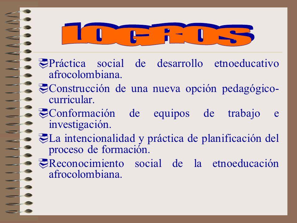 LOGROS Práctica social de desarrollo etnoeducativo afrocolombiana.
