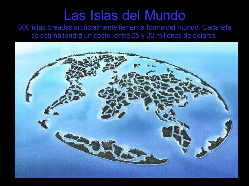 Las Islas del Mundo 300 islas creadas artificialmente tienen la forma del mundo.