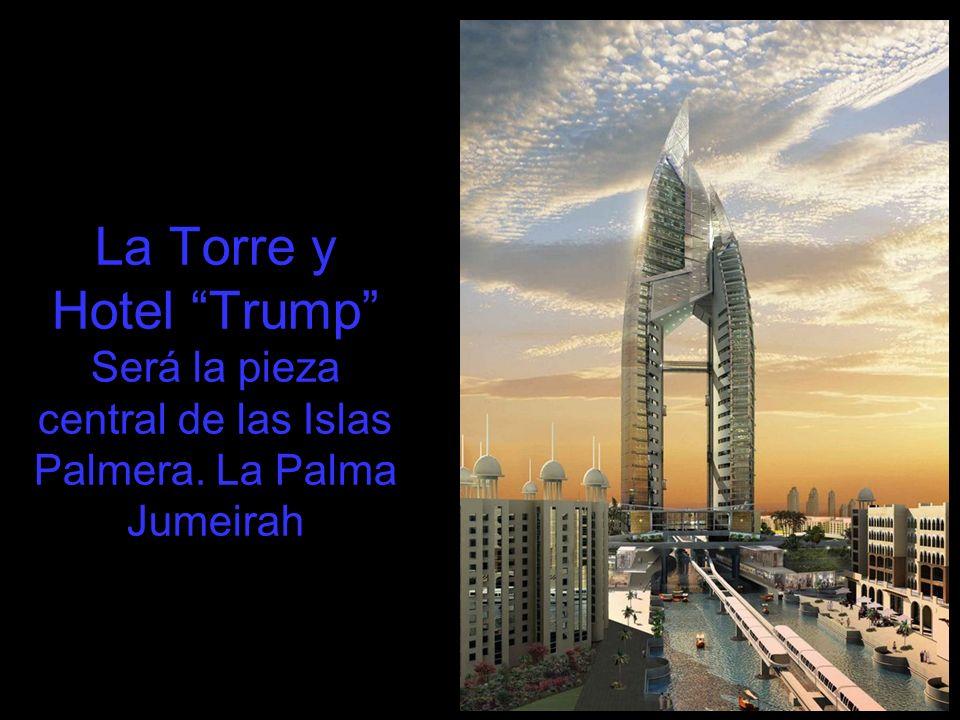 La Torre y Hotel Trump Será la pieza central de las Islas Palmera