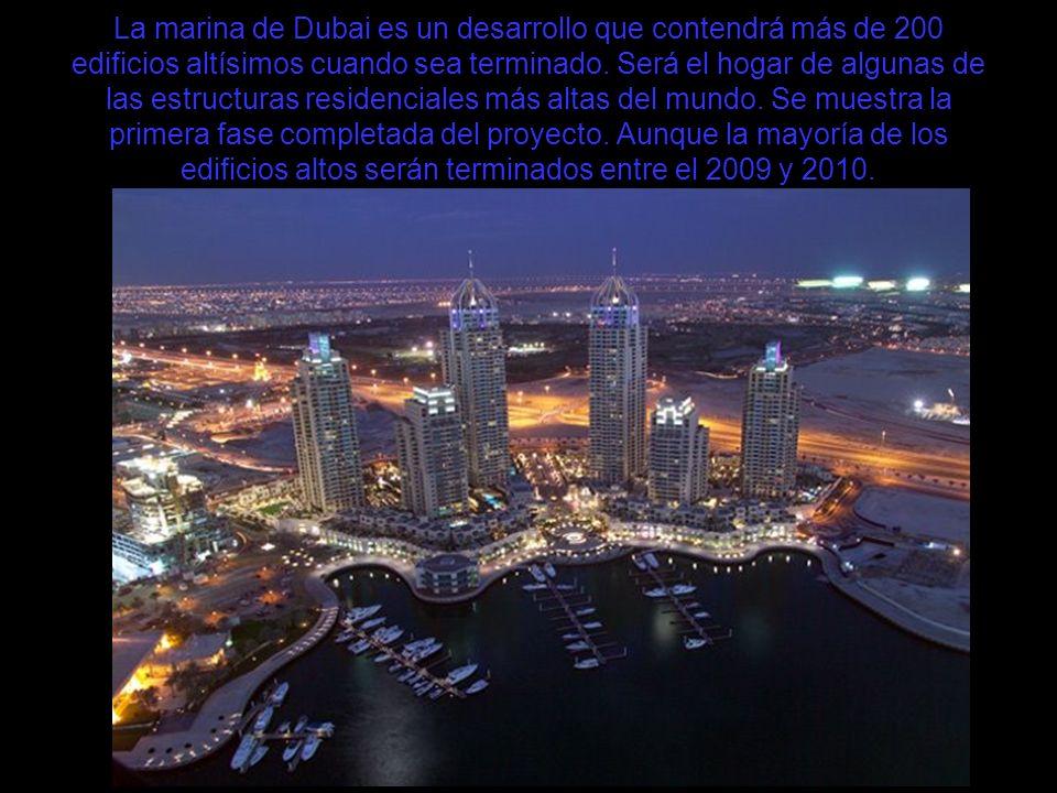La marina de Dubai es un desarrollo que contendrá más de 200 edificios altísimos cuando sea terminado.