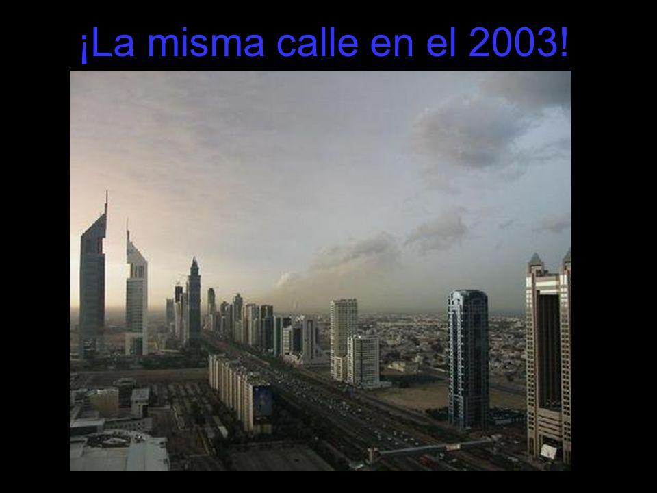 ¡La misma calle en el 2003!