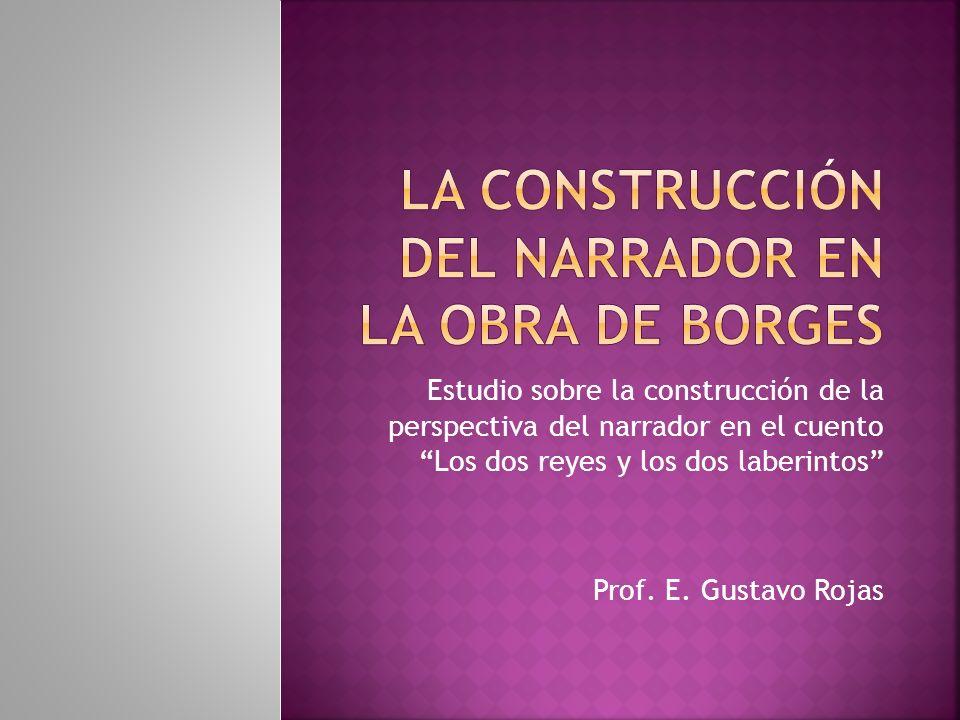 La construcción del narrador en la Obra de Borges