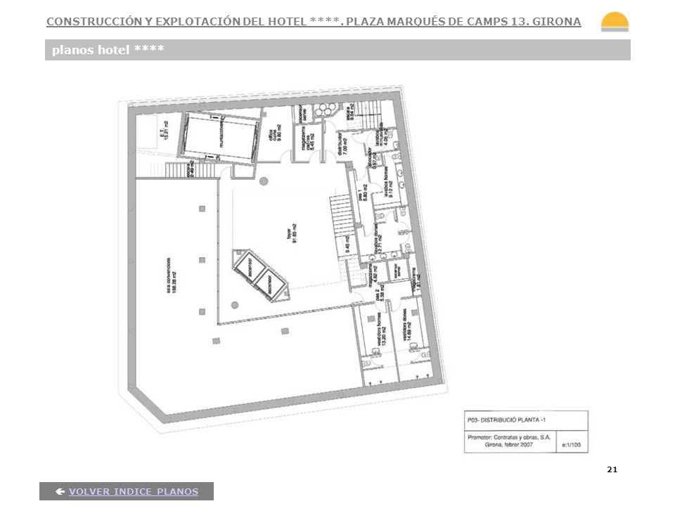 CONSTRUCCIÓN Y EXPLOTACIÓN DEL HOTEL ****. PLAZA MARQUÉS DE CAMPS 13. GIRONA