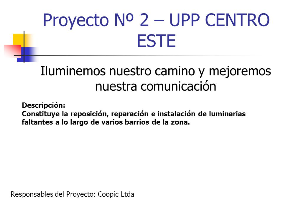 Proyecto Nº 2 – UPP CENTRO ESTE