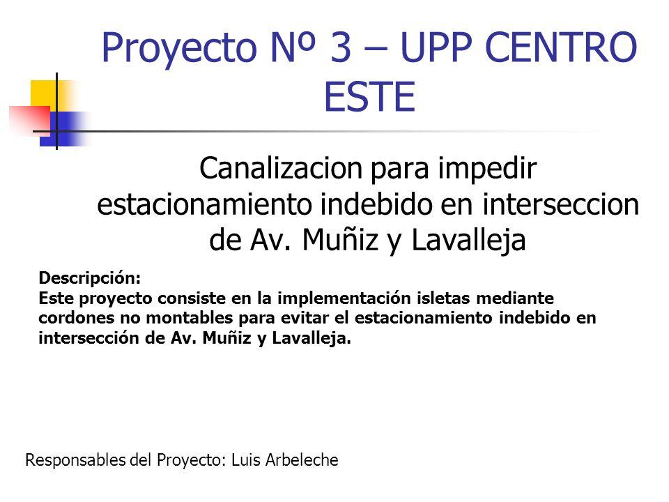 Proyecto Nº 3 – UPP CENTRO ESTE