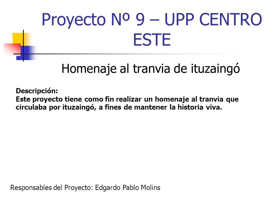 Proyecto Nº 9 – UPP CENTRO ESTE