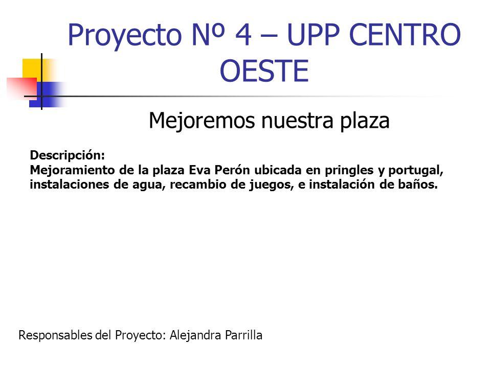Proyecto Nº 4 – UPP CENTRO OESTE