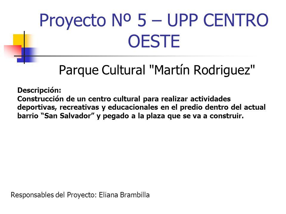 Proyecto Nº 5 – UPP CENTRO OESTE