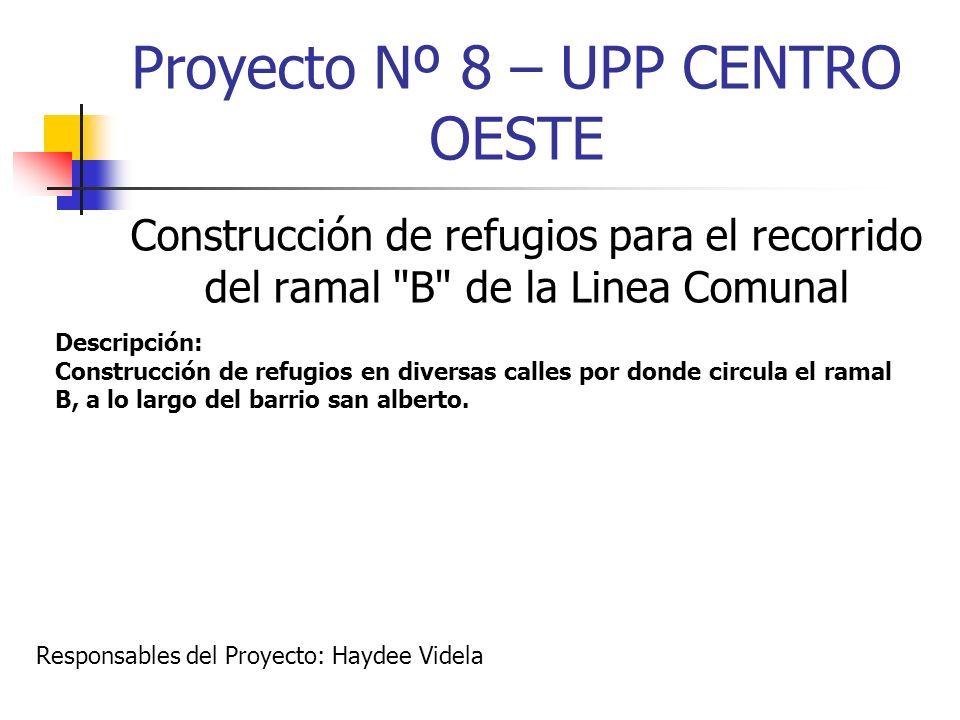 Proyecto Nº 8 – UPP CENTRO OESTE