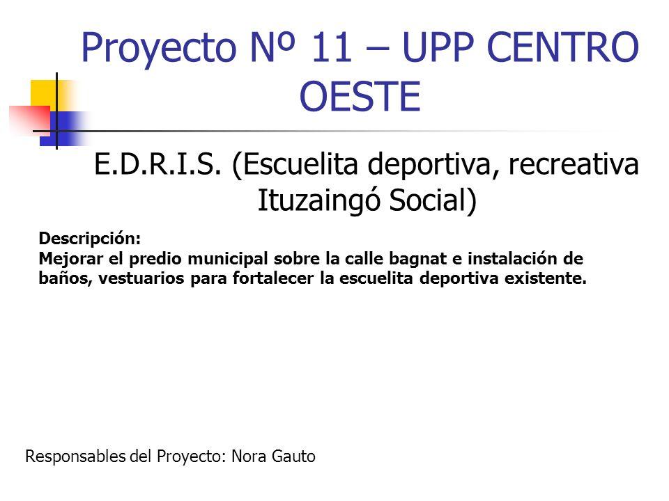 Proyecto Nº 11 – UPP CENTRO OESTE