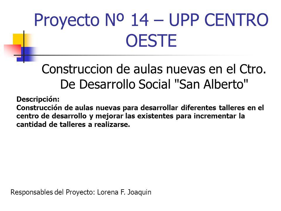 Proyecto Nº 14 – UPP CENTRO OESTE