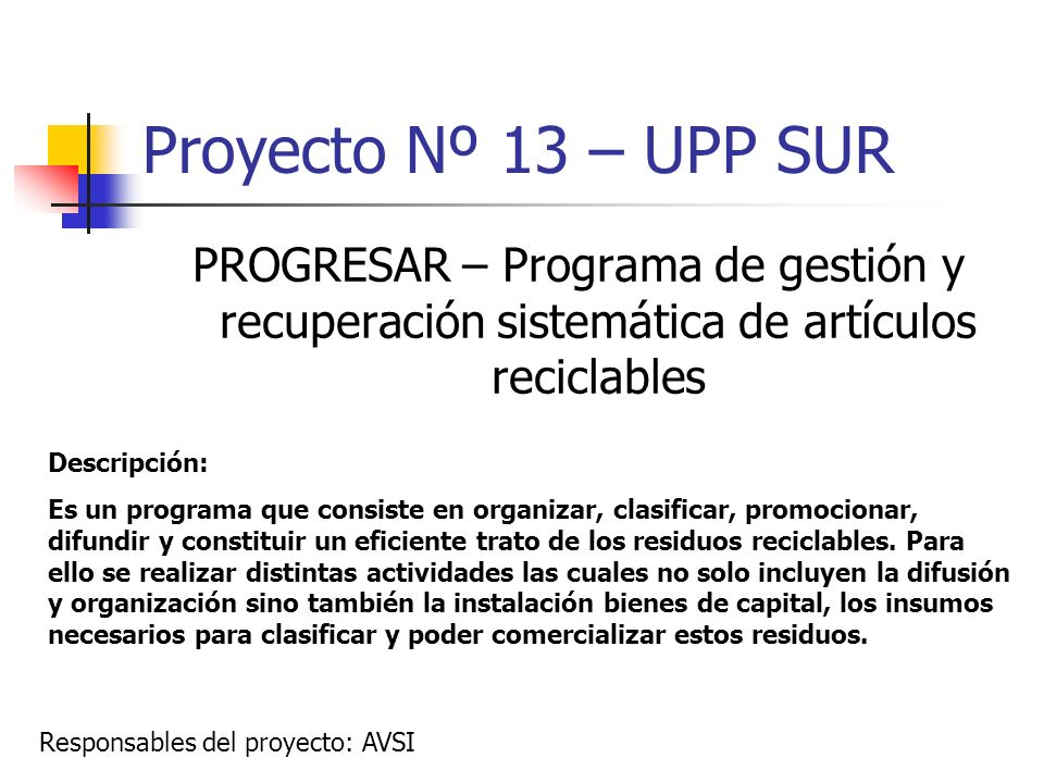 Proyecto Nº 13 – UPP SUR PROGRESAR – Programa de gestión y recuperación sistemática de artículos reciclables.